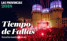 LAS PROVINCIAS presenta el podcast 'Tiempo de Fallas'