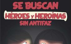 Se buscan héroes y heroínas sin antifaz