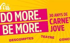 Ofertas y precios especiales en actividades culturales para celebrar 30 años del Carnet Jove