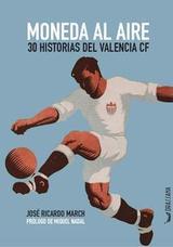 José Ricardo March presenta 'Moneda al aire. 30 historias del Valencia CF'