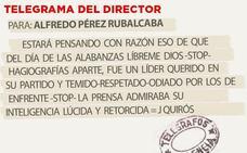 Telegrama para Alfredo Pérez Rubalcaba